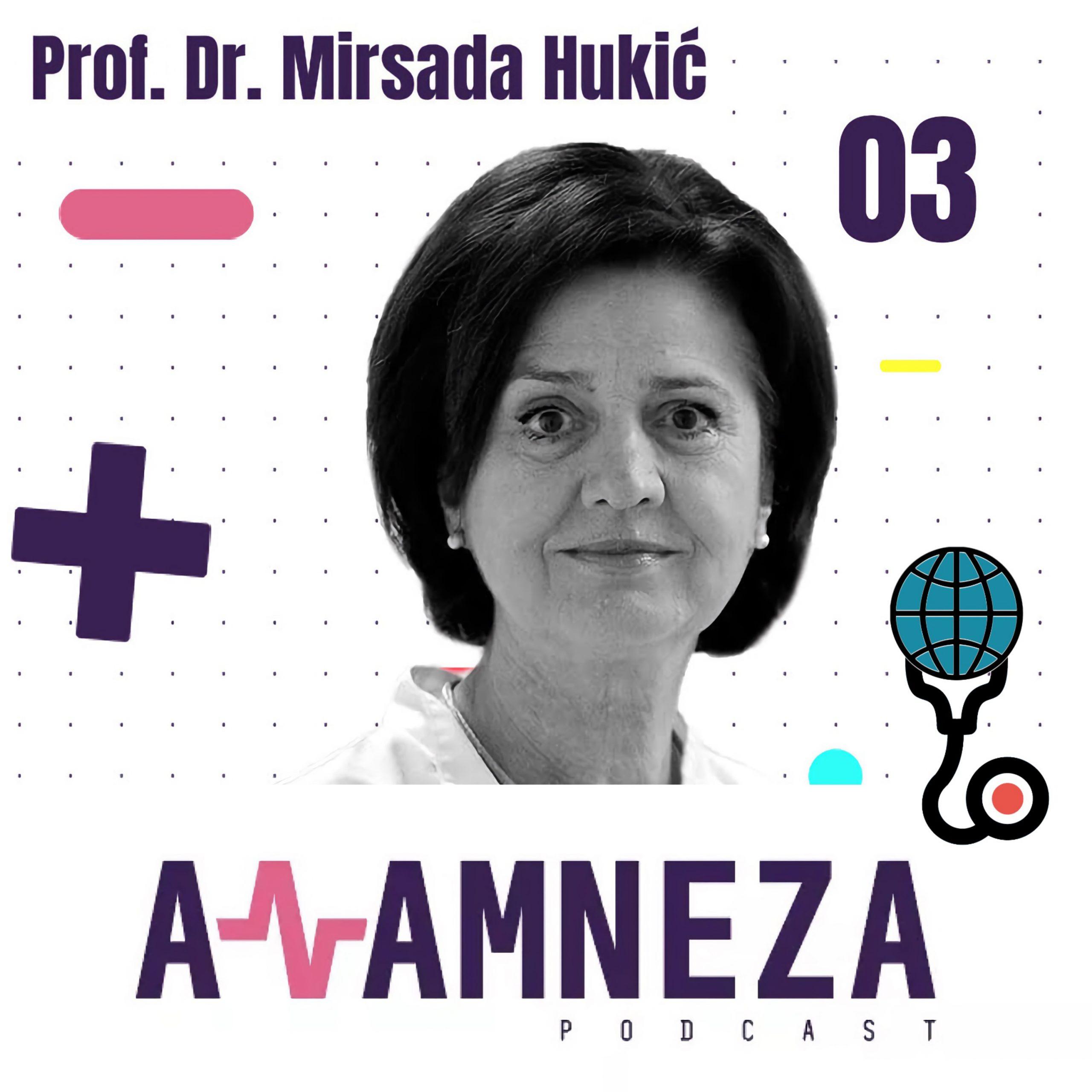 Anamneza Ep3 – Akademik, prof.dr.sc. Mirsada Hukić
